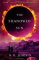 The Shadowed Sun - N.K. Jemisin