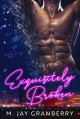 Exquisitely Broken (A Sin City Tale #1) - M. Jay Granberry