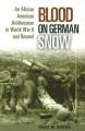 Blood on German Snow: An African American Artilleryman in World War II and Beyond - Emiel W. Owens