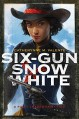 Six-Gun Snow White - Charlie Bowater, Catherynne M. Valente