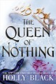 The Queen of Nothing - Holly Black