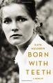 Born with Teeth: A Memoir - Kate Mulgrew