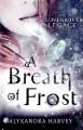 A Breath of Frost - Alyxandra Harvey