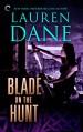 Blade on the Hunt (Goddess With a Blade Book 3) - Lauren Dane