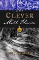 The Clever Mill Horse - Jodi Lew-Smith