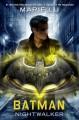 Batman: Nightwalker (DC Icons Series) - Marie Lu