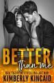 Better Than Me (Remington Medical #2) - Kimberly Kincaid