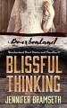 Blissful Thinking: Bourbonland Short Stories and Novellas #7 - Jennifer Bramseth