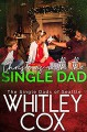 Christmas with the Single Dad (The Single Dads of Seattle Book 5) - Whitley Cox