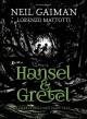 Hansel and Gretel - Neil Gaiman, Lorenzo Mattotti