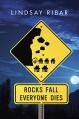 Rocks Fall Everyone Dies - Lindsay Ribar