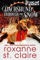 Dachshund Through the Snow (The Dogmothers #2.5) - Roxanne St. Claire