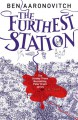 The Furthest Station - Ben Aaronovitch