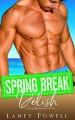 Spring Break Delish (Spring Breakers) - Flirt Club, Laney Powell