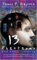 Thirteen Phantasms and Other Stories - James P. Blaylock
