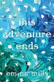 This Adventure Ends - Emma Mills