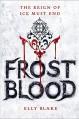 Frostblood (The Frostblood Saga) - Elly Blake