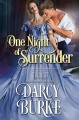 One Night of Surrender (Wicked Dukes Club #2) - Darcy Burke