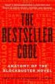The Bestseller Code: Anatomy of the Blockbuster Novel - Jodie Archer, Matthew L. Jockers