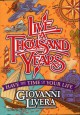 Live a Thousand Years: Have the Time of Your Life - Giovanni Livera