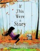 If This Were a Story - Beth Turley