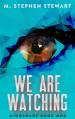 We Are Watching: Mindshare Book 1 - Stephen M. Stewart