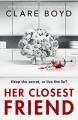 Her Closest Friend - Clare Boyd