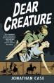 Dear Creature - Jonathan Case