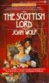 The Scottish Lord - Joan Wolf