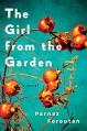 The Girl from the Garden: A Novel - Parnaz Foroutan