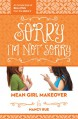 Sorry I'm Not Sorry: An Honest Look at Bullying from the Bully (Mean Girl Makeover) - Nancy N. Rue