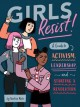 Girls Resist!: A Guide to Activism, Leadership, and Starting a Revolution - Giulia Sagramola, KaeLyn Rich