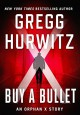 Buy a Bullet: An Orphan X Short Story (Evan Smoak) - Gregg Hurwitz