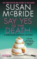 Say Yes to the Death: A Debutante Dropout Mystery (Debutante Dropout Mysteries) - Susan McBride