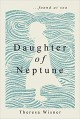 Daughter of Neptune: ...found at sea - Theresa Wisner