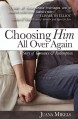 Choosing Him All Over Again: A Story of Romance and Redemption - Juana Mikels