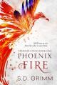 Phoenix Fire - S. D. Grimm