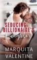 Seducing the Billionaire's Daughter (The Montgomerys #3) - Marquita Valentine