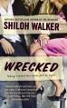 Wrecked - Shiloh Walker