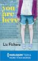You Are Here - Liz Fichera