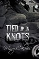 Tied Up in Knots - Mary Calmes