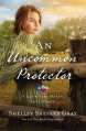 An Uncommon Protector - Shelley Shepard Gray