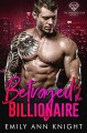 Betrayed by the Billionaire - Emily Ann Knight