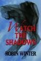 Watch The Shadows - Robin Winter