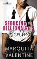 Seducing the Billionaire's Brother (Seducing the Billionaire #3) - Marquita Valentine