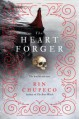 The Heart Forger (The Bone Witch) - Rin Chupeco
