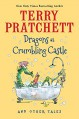 Dragons at Crumbling Castle: And Other Tales - Terry Pratchett, Mark Beech