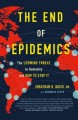 The End of Epidemics: The Looming Threat to Humanity and How to Stop It - Bronwyn Fryer, Jonathan D. Quick