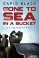 Gone to Sea in a Bucket (A Harry Gilmour Novel) - David Black