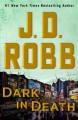 Dark in Death - J.D. Robb